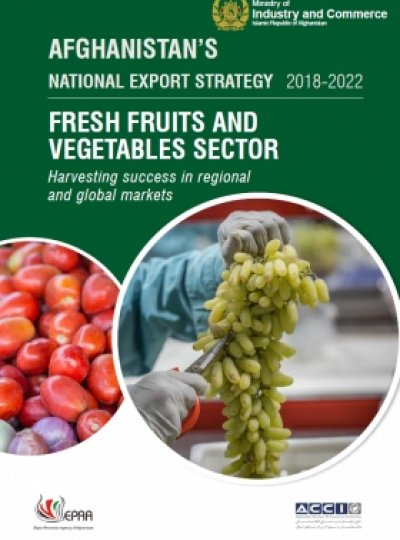 AFGHANISTAN NATIONAL EXPORT STRATEGY 2018-2022 FRESH FRUITS AND VEGETABLES SECTOR